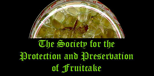 The Society For The Protection and Preservation of Fruitcake